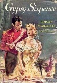 Edison Marshall - Gypsy Sixpence