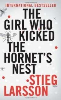 Стиг Ларссон - The Girl Who Kicked the Hornet's Nest
