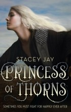 Stacey Jay - Princess of Thorns