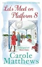 Сarole Matthews - Let's Meet on Platform 8