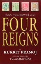 Kukrit Pramoj - Four Reigns