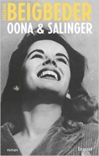 Frederic Beigbeder - Oona & Salinger