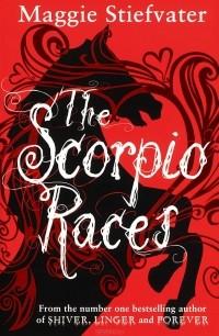 Мэгги Стивотер - Scorpio Races