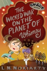 Liane Moriarty - The Wicked War on the Planet of Whimsy