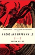 - A Good and Happy Child: A Novel