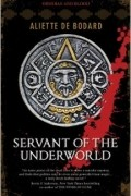 Aliette de Bodard - Servant of the Underworld