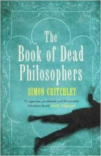 Simon Critchley - The Book of Dead Philosophers