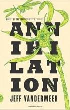Jeff VanderMeer - Annihilation