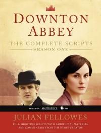 Джулиан Феллоуз - Downton Abbey: Script Book: Season 1