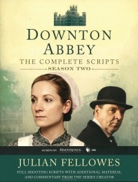 Джулиан Феллоуз - Downton Abbey: Script Book: Season 2