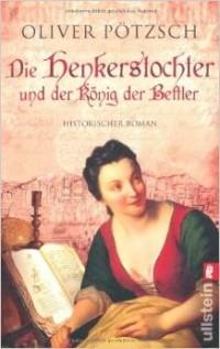 Oliver Pötzsch - Die Henkerstochter und der König der Bettler