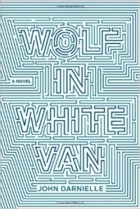 John Darnielle - Wolf in White Van: A Novel