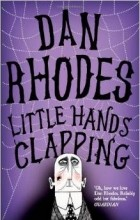 Dan Rhodes - Little Hands Clapping