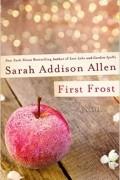 Sarah Addison Allen - First Frost