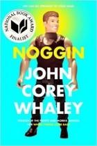 John Corey Whaley - Noggin