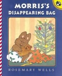 Rosemary Wells - Morris' Disappearing Bag