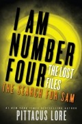 Pittacus Lore - I Am Number Four: The Lost Files: The Search for Sam