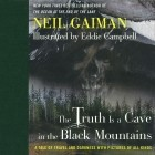 Нил Гейман - The Truth Is a Cave in the Black Mountains: A Tale of Travel and Darkness with Pictures of All Kinds