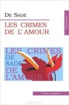 Донасьен Альфонс Франсуа де Сад - Les Crimes de L'amour