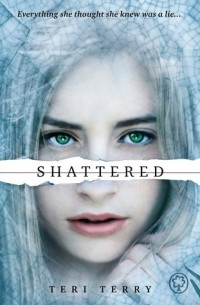 Teri Terry - Shattered