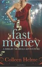 Colleen Helme - Fast Money