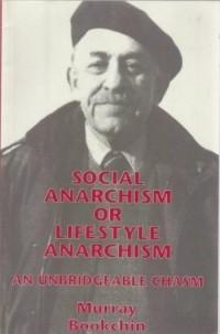 Мюррей Букчин - Социальный анархизм или анархизм как образ жизни
