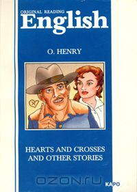 O. Henry - Hearts and Crosses and Other Stories