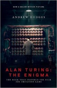 Andrew Hodges - Alan Turing: The Enigma