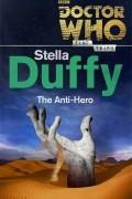 Stella Duffy - Doctor Who: The Anti-Hero