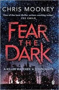 Chris Mooney - Fear the Dark