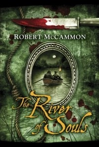 Robert McCammon - The River of Souls