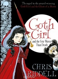 Chris Riddell - Goth Girl and the Fete Worse Than Death