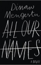 Dinaw Mengestu - All Our Names