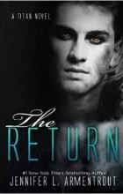 Jennifer L. Armentrout - The Return: A Titan Novel