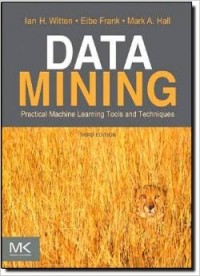 - Data Mining: Practical Machine Learning Tools and Techniques (The Morgan Kaufmann Series in Data Management Systems)