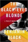 Бенджамин Блэк - The Black-Eyed Blonde (Philip Marlowe Novels)