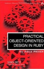 Sandi Metz - Practical Object Oriented Design in Ruby: An Agile Primer