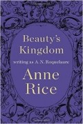 Anne Rice - Beauty's Kingdom