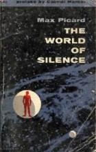 Макс Пикар - Мир тишины