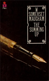W. Somerset Maugham - The Summing Up