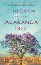 Sahar Delijani - Children of the Jacaranda Tree