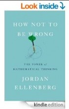 Jordan Ellenberg - How Not to Be Wrong: The Power of Mathematical Thinking