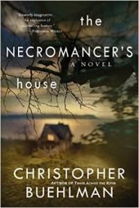 Christopher Buehlman - The Necromancer's House