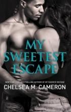 Chelsea M. Cameron - My Sweetest Escape