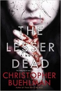 Christopher Buehlman - The Lesser Dead