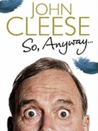 John Cleese - So, Anyway...