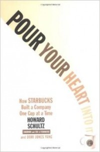 Howard Schultz — Pour Your Heart into it: How Starbucks Built a Company One Cup at a Time