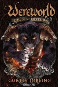Curtis Jobling - Wereworld: War of the Werelords