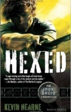 Kevin Hearne - Hexed