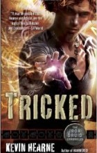 Kevin Hearne - Tricked